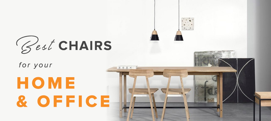 Few of The Best Chairs for Your Home & Office