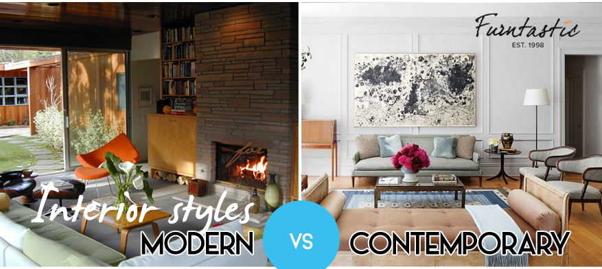 Interior Styles- Modern VS Contemporary