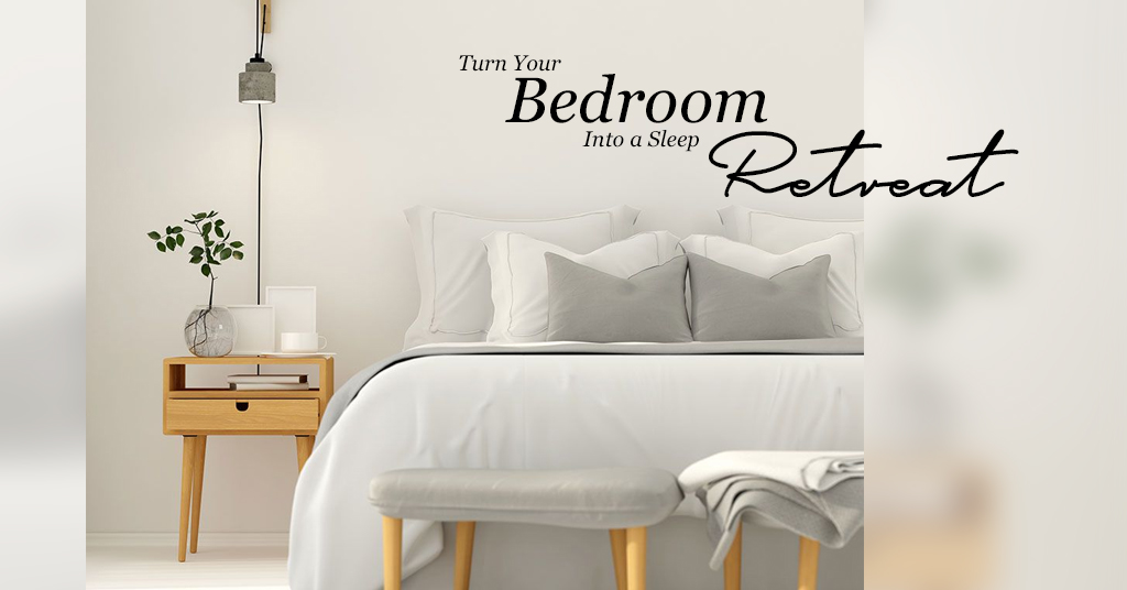 Turn Your Bedroom Into a Sleep Retreat