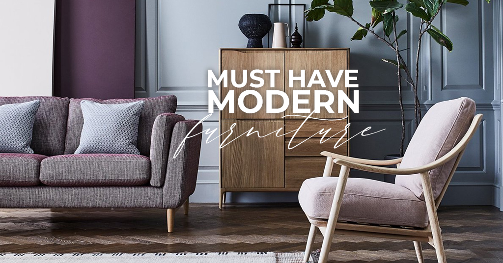 Must have Modern Furniture